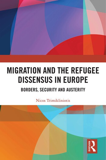 Migration and the Refugee Dissensus in Europe Borders, Security and Austerity book cover