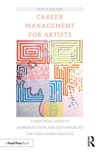Career Management for Artists A Practical Guide to Representation and Sustainability for Your Studio Practice book cover