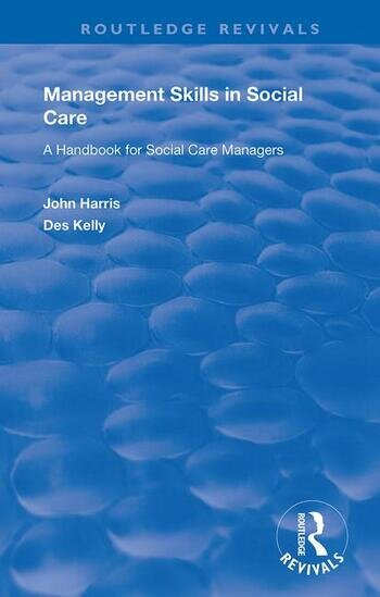 Management Skills in Social Care A Handbook for Social Care Managers book cover