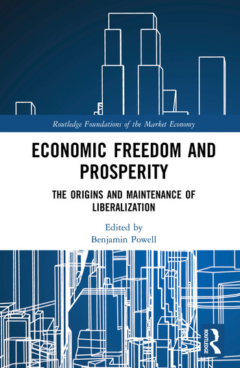 Economic Freedom and Prosperity The Origins and Maintenance of Liberalization book cover