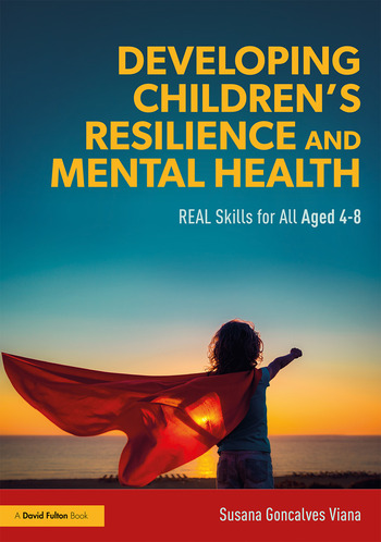 Developing Children's Resilience and Mental Health REAL Skills for All Aged 4-8 book cover
