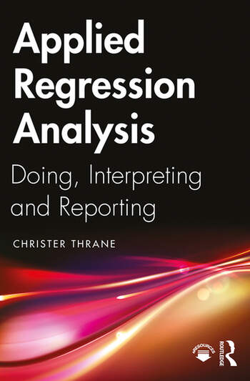 Applied Regression Analysis Doing, Interpreting and Reporting book cover
