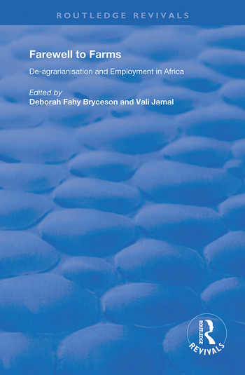 Farewell to Farms De-Agrarianisation and Employment in Africa book cover