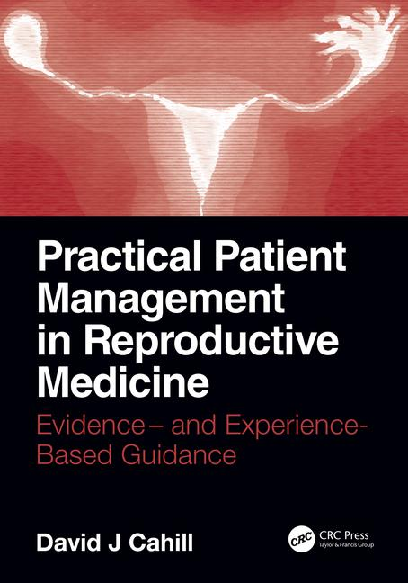 Practical Patient Management in Reproductive Medicine Evidence- and Experience-Based Guidance book cover
