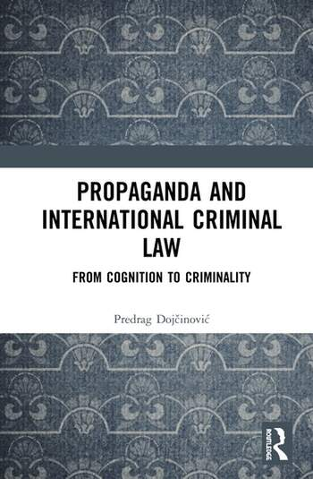 Propaganda and International Criminal Law From Cognition to Criminality book cover