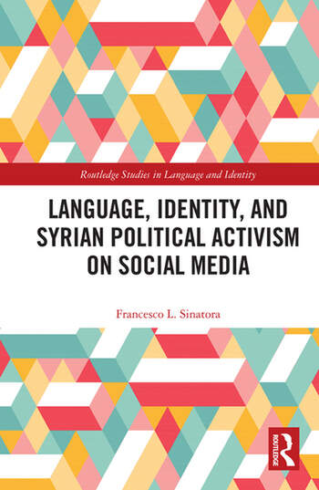 Language, Identity, and Syrian Political Activism on Social Media book cover
