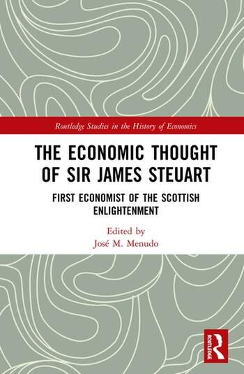 The Economic Thought of Sir James Steuart First Economist of the Scottish Enlightenment book cover