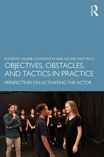 Objectives, Obstacles, and Tactics in Practice Perspectives on Activating the Actor book cover