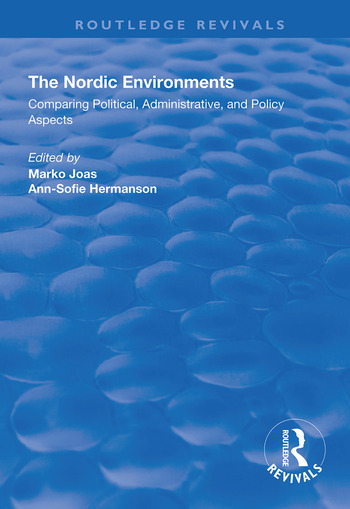 The Nordic Environments Comparing Political, Administrative and Policy Aspects book cover