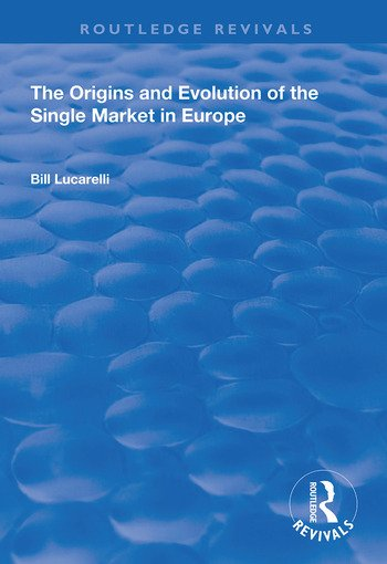 The Origins and Evolution of the Single Market in Europe book cover