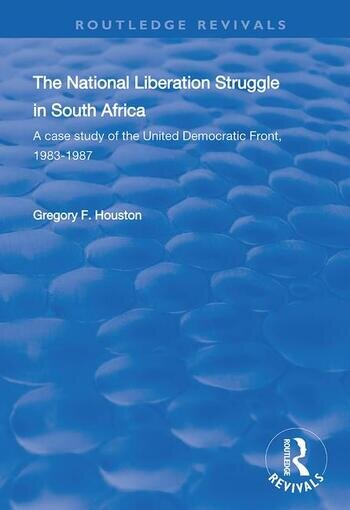 The National Liberation Struggle in South Africa A Case Study of the United Democratic Front, 1983-87 book cover