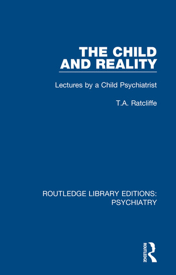 The Child and Reality Lectures by a Child Psychiatrist book cover