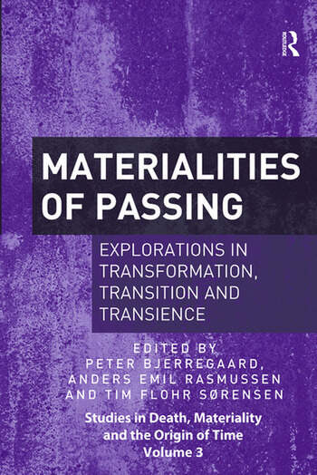 Materialities of Passing Explorations in Transformation, Transition and Transience book cover
