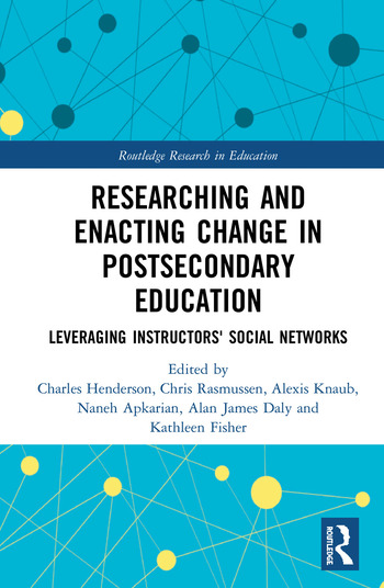 Researching and Enacting Change in Postsecondary Education Leveraging Instructors' Social Networks book cover