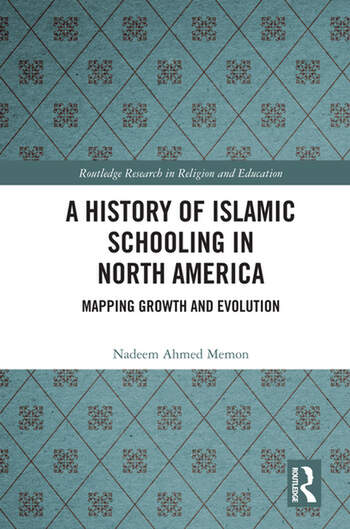 A History of Islamic Schooling in North America Mapping Growth and Evolution book cover