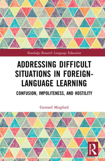 Addressing Difficult Situations in Foreign-Language Learning Confusion, Impoliteness, and Hostility book cover