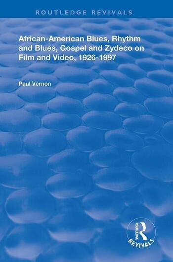 African-American Blues, Rhythm and Blues, Gospel and Zydeco on Film and Video, 1924-1997 book cover