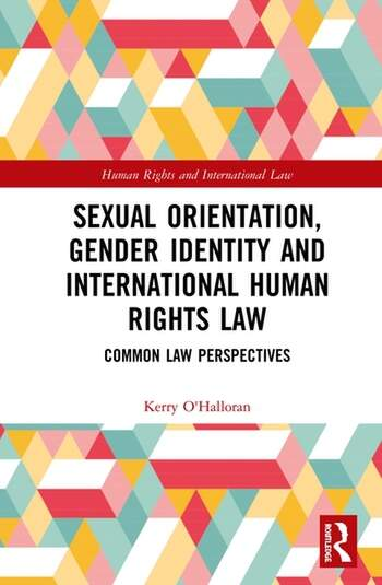 Sexual Orientation, Gender Identity and International Human Rights Law Common Law Perspectives book cover