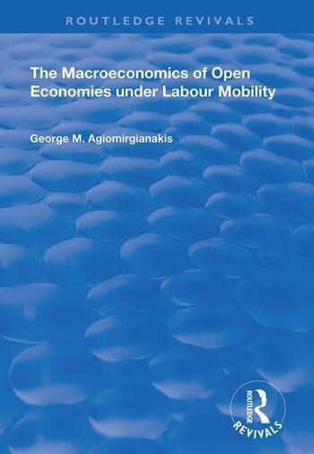 The Macroeconomics of Open Economies Under Labour Mobility book cover