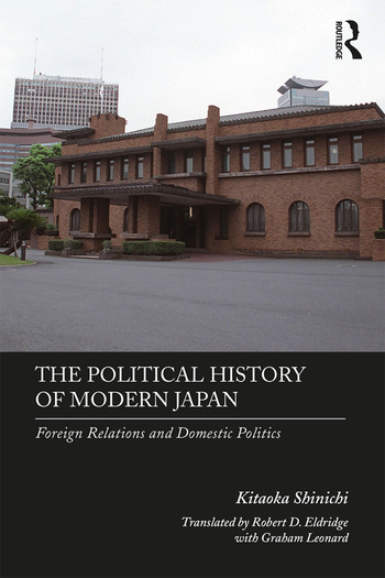 The Political History of Modern Japan Foreign Relations and Domestic Politics book cover