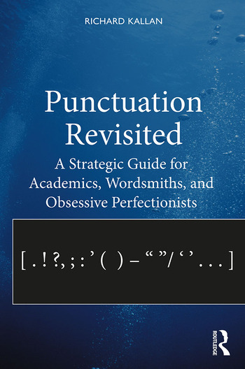 Punctuation Revisited A Strategic Guide for Academics, Wordsmiths, and Obsessive Perfectionists book cover