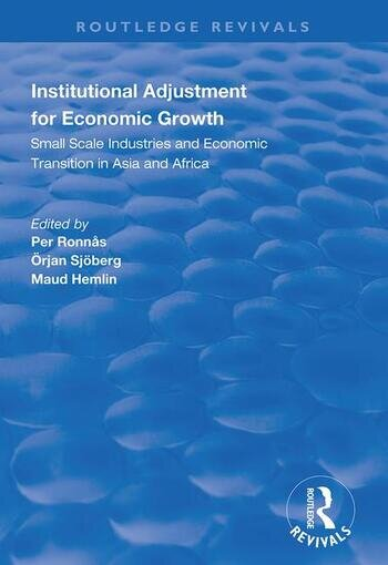Institutional Adjustment for Economic Growth Small Scale Industries and Economic Transition in Asia and Africa book cover