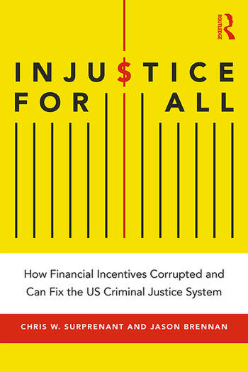 Injustice for All America's Dysfunctional Criminal Justice System and How to Fix It book cover