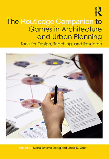 The Routledge Companion to Games in Architecture and Urban Planning Tools for Design, Teaching, and Research book cover