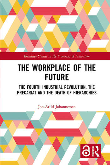 The Workplace of the Future The Fourth Industrial Revolution, the Precariat and the Death of Hierarchies book cover