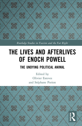 The Lives and Afterlives of Enoch Powell The Undying Political Animal book cover