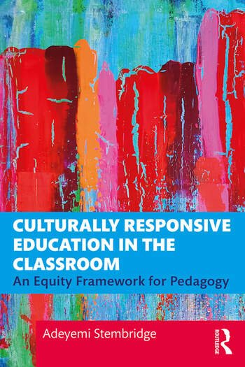 Culturally Responsive Education in the Classroom An Equity Framework for Pedagogy book cover