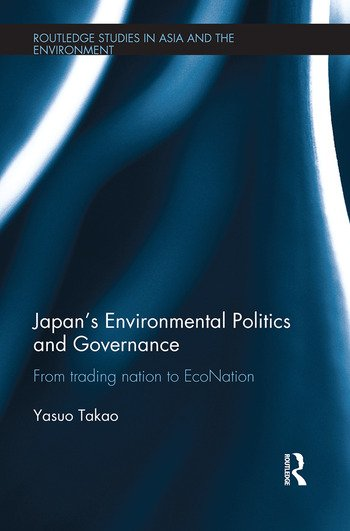 Japan's Environmental Politics and Governance From Trading Nation to EcoNation book cover