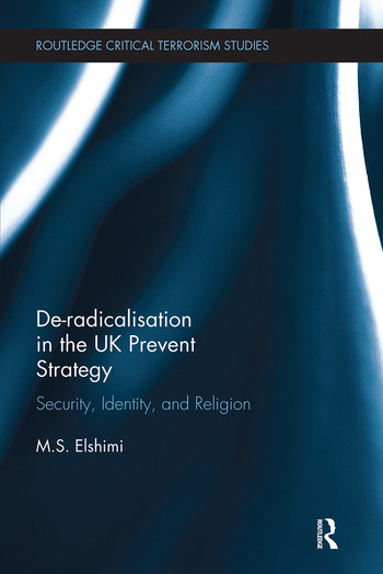 De-Radicalisation in the UK Prevent Strategy Security, Identity and Religion book cover