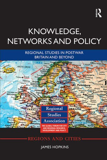 Knowledge, Networks and Policy Regional Studies in Postwar Britain and Beyond book cover