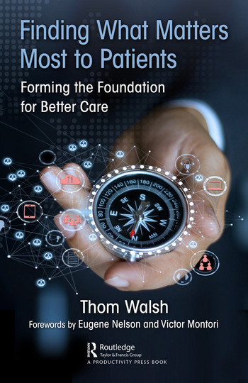 Finding What Matters Most to Patients Forming the Foundation for Better Care book cover