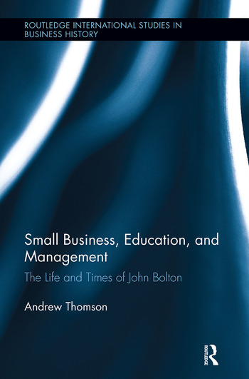 Small Business, Education, and Management The Life and Times of John Bolton book cover