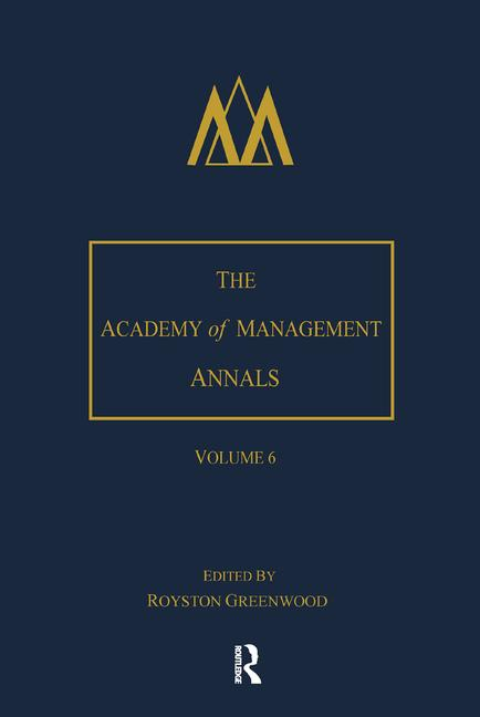 The Academy of Management Annals, Volume 6 book cover