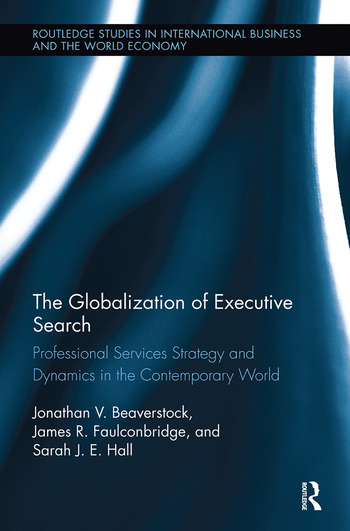The Globalization of Executive Search Professional Services Strategy and Dynamics in the Contemporary World book cover