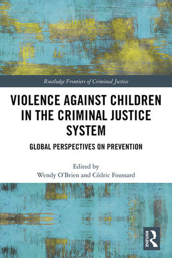Violence Against Children in the Criminal Justice System Global Perspectives on Prevention book cover