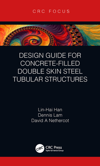 Design Guide for Concrete-filled Double Skin Steel Tubular Structures book cover