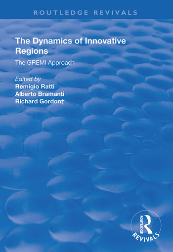 The Dynamics of Innovative Regions The GREMI Approach book cover