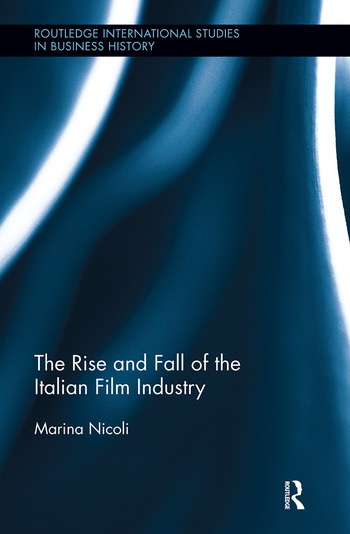 The Rise and Fall of the Italian Film Industry book cover