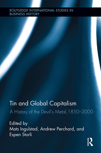 Tin and Global Capitalism, 1850-2000 A History of