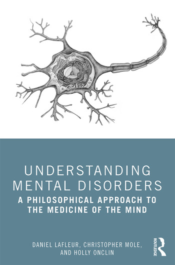 Understanding Mental Disorders A Philosophical Approach to the Medicine of the Mind book cover