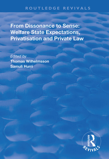 From Dissonance to Sense Welfare State Expectations, Privatisation and Private Law book cover