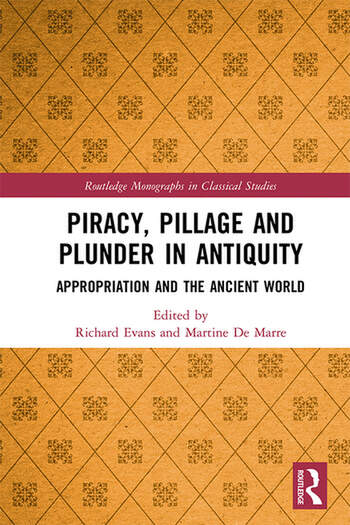 Piracy, Pillage, and Plunder in Antiquity Appropriation and the Ancient World book cover