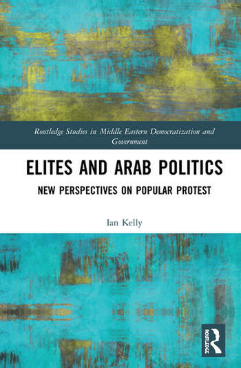 Elites and Arab Politics New Perspectives on Popular Protest book cover