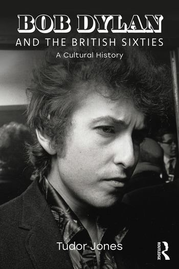 Bob Dylan and the British Sixties A Cultural History book cover