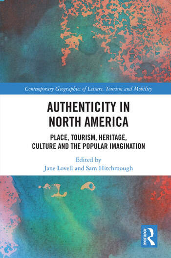 Authenticity in North America Place, Tourism, Heritage, Culture and the Popular Imagination book cover