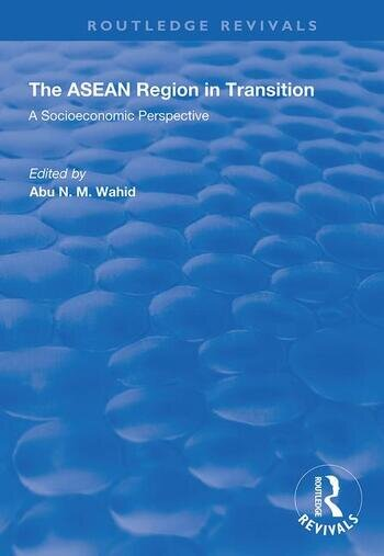 The ASEAN Region in Transition A Socioeconomic Perspective book cover
